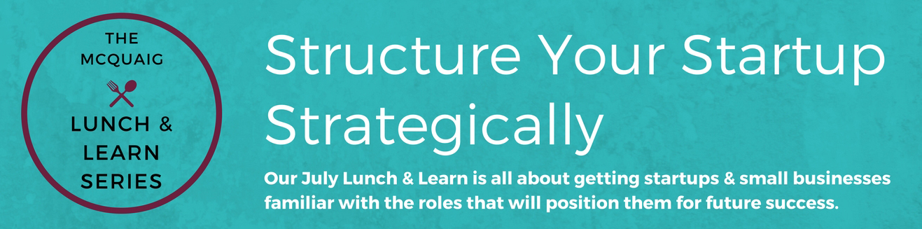 July Lunch & Learn: Filling Critical Startup Roles